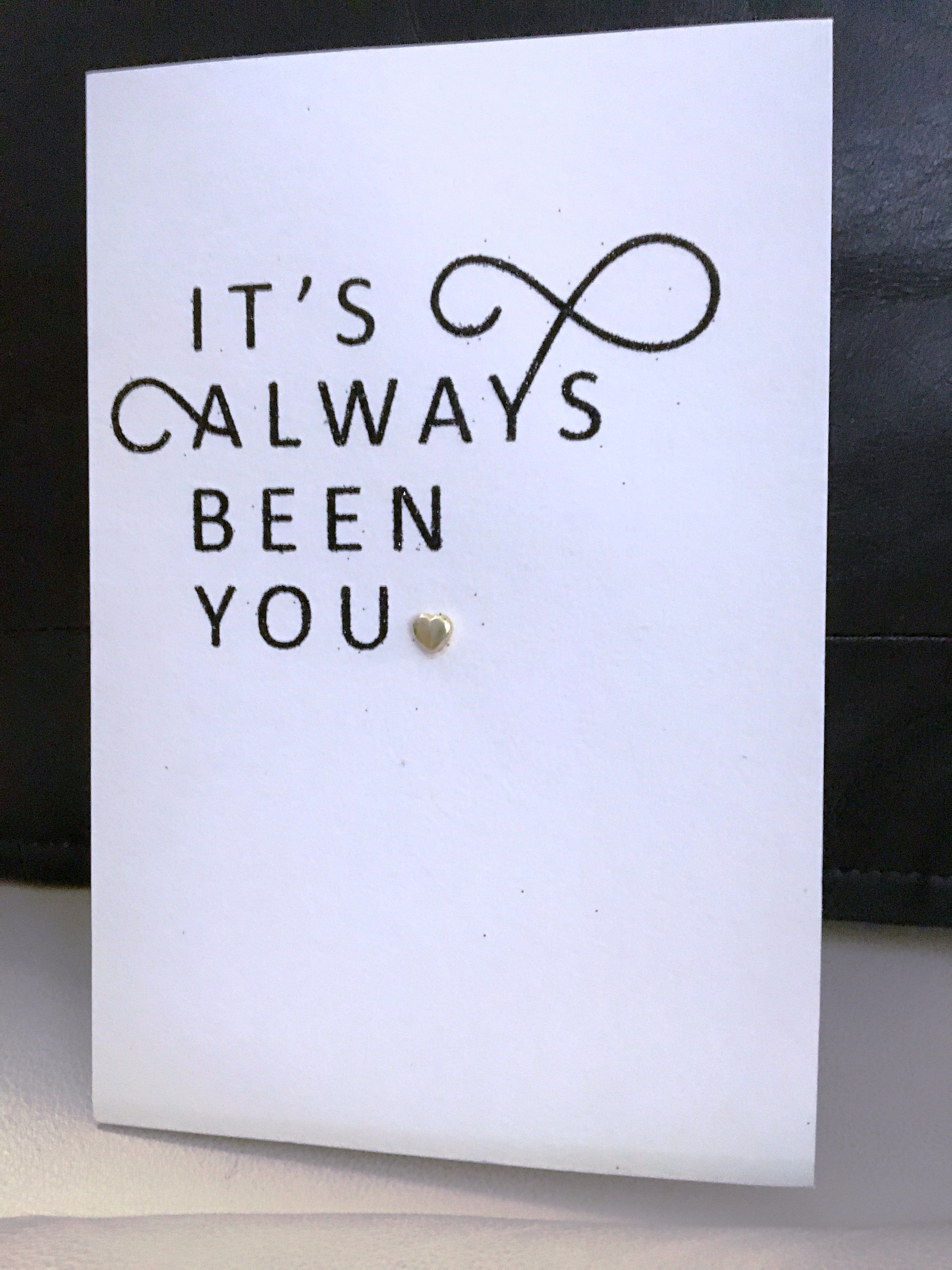 Anniversary card It's Always Been You.jpg